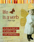 Life Is a Verb